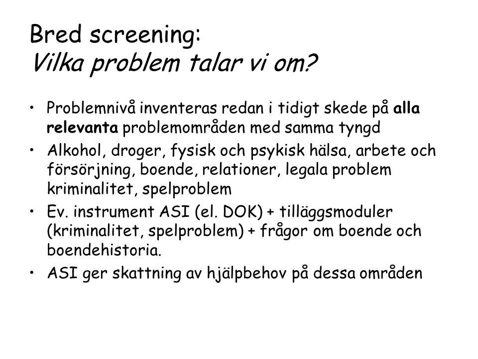 Bred screening: Vilka problem talar vi om.