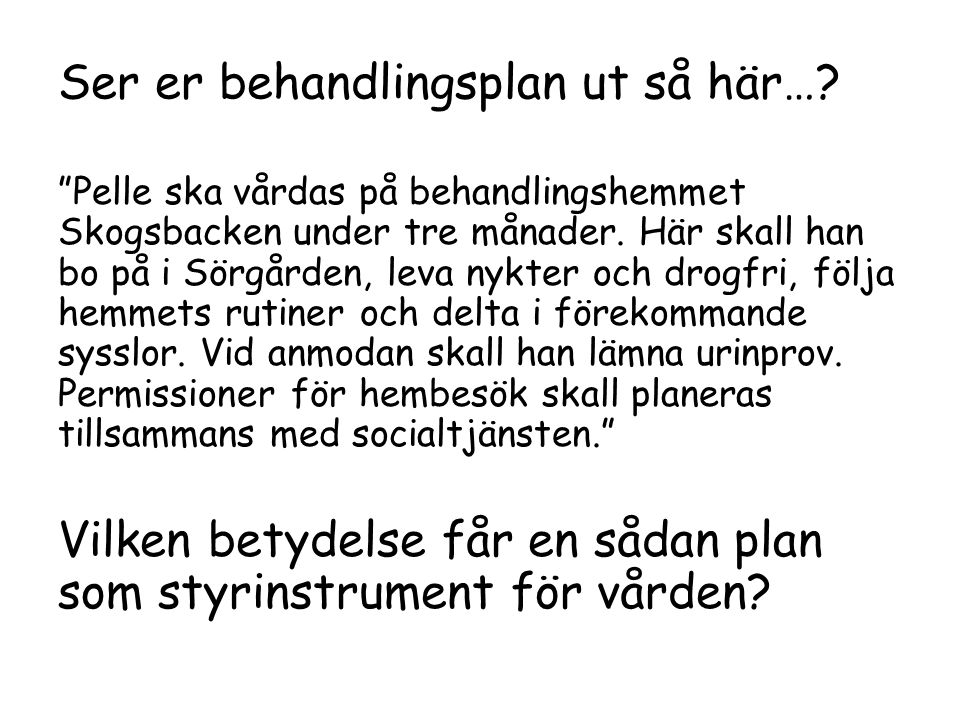 Inventera motivationsnivå om resp.problem: Vad tänker du om dem nu.