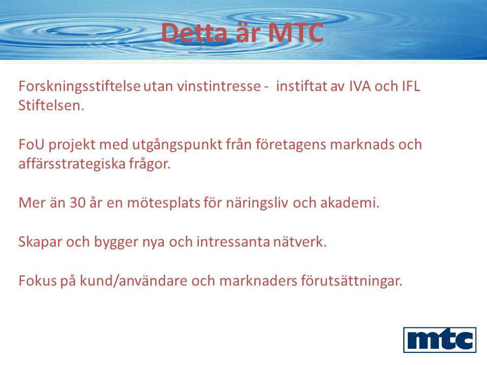 Detta är MTC Forskningsstiftelse utan vinstintresse - instiftat av IVA och IFL Stiftelsen.