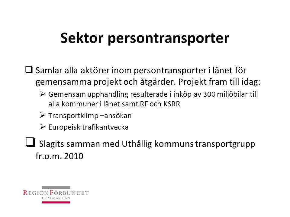 Sektor persontransporter  Samlar alla aktörer inom persontransporter i länet för gemensamma projekt och åtgärder. Projekt fram till idag:  Gemensam