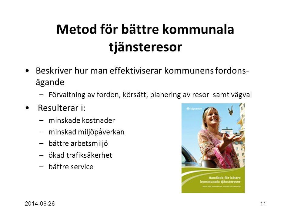 Metod för bättre kommunala tjänsteresor •Beskriver hur man effektiviserar kommunens fordons- ägande –Förvaltning av fordon, körsätt, planering av reso