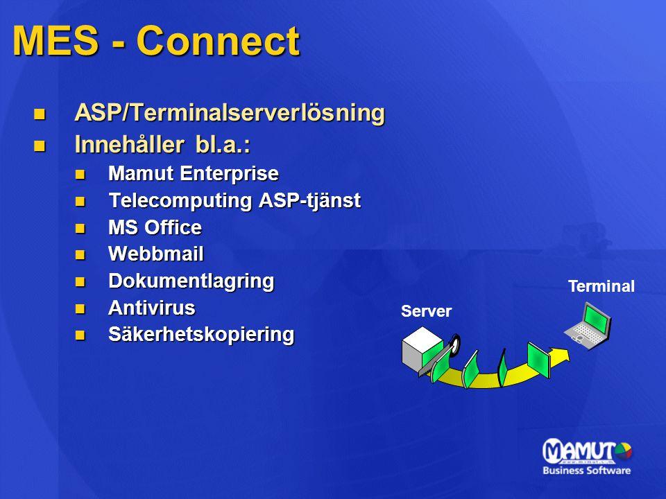 MES - Connect  ASP/Terminalserverlösning  Innehåller bl.a.:  Mamut Enterprise  Telecomputing ASP-tjänst  MS Office  Webbmail  Dokumentlagring 