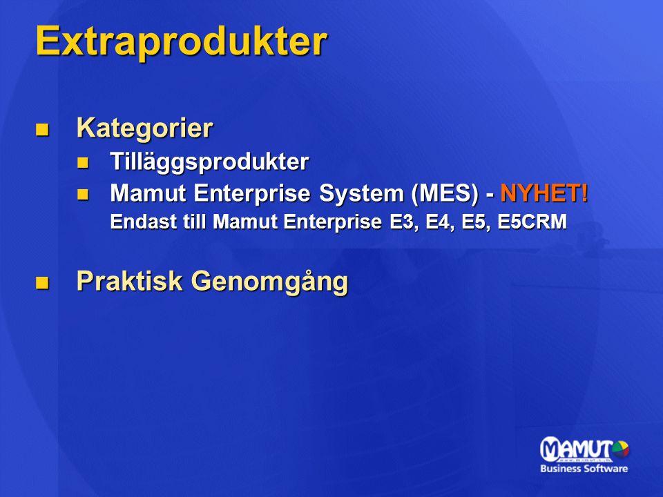 Extraprodukter  Kategorier  Tilläggsprodukter  Mamut Enterprise System (MES) - NYHET! Endast till Mamut Enterprise E3, E4, E5, E5CRM  Praktisk Gen