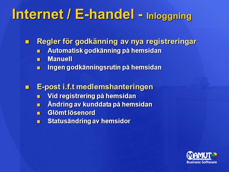  Regler för godkänning av nya registreringar  Automatisk godkänning på hemsidan  Manuell  Ingen godkänningsrutin på hemsidan  E-post i.f.t medlem
