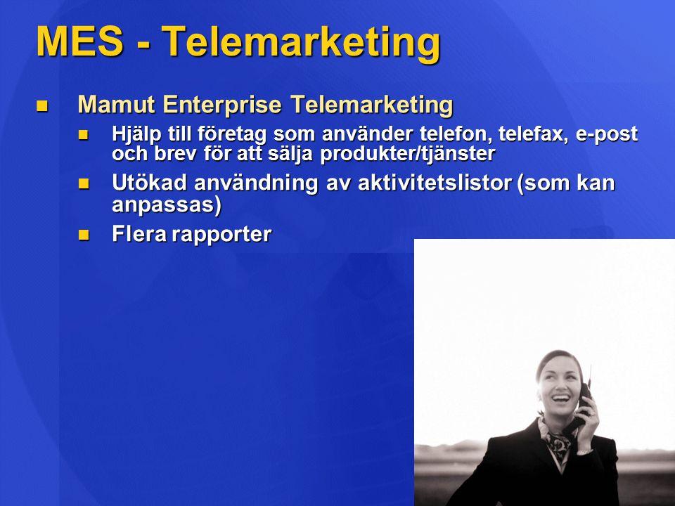 MES - Telemarketing  Mamut Enterprise Telemarketing  Hjälp till företag som använder telefon, telefax, e-post och brev för att sälja produkter/tjäns