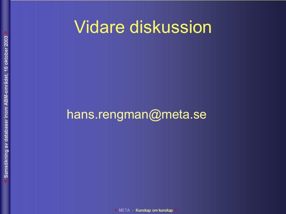 Vidare diskussion hans.rengman@meta.se