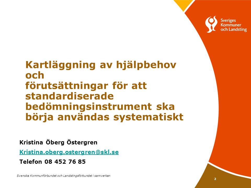 2 Svenska Kommunförbundet och Landstingsförbundet i samverkan Kartläggning av hjälpbehov och förutsättningar för att standardiserade bedömningsinstrum