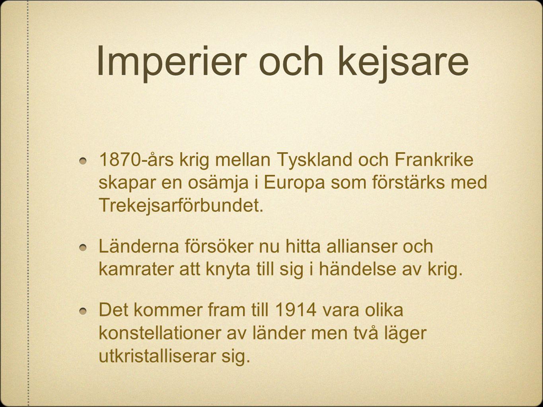 Imperier och kejsare 1870-års krig mellan Tyskland och Frankrike skapar en osämja i Europa som förstärks med Trekejsarförbundet. Länderna försöker nu