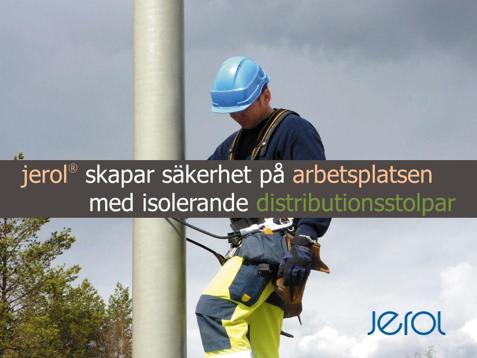 säker klättring i jerol ® ver. 2013-01-22 distributionsstolpar
