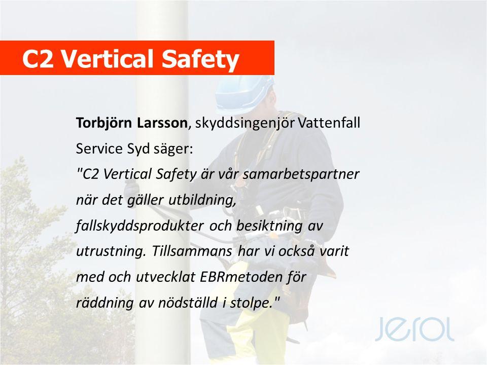 C2 Vertical Safety Patrik Polgar, Training and Technical Solutions Manager, C2 Vertical Safety konstaterar: I och med att inget ingrepp görs på befintlig säkerhetsutrustning, utan Jerol-brodden snarare fungerar som ett skydd för stroppen, behövs troligtvis inget ytterligare godkännande av utrustningen