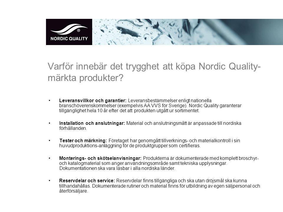 Varför innebär det trygghet att köpa Nordic Quality- märkta produkter.