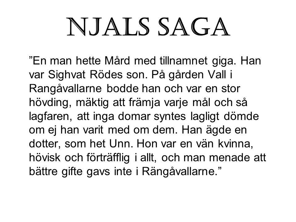Njals saga En man hette Mård med tillnamnet giga.
