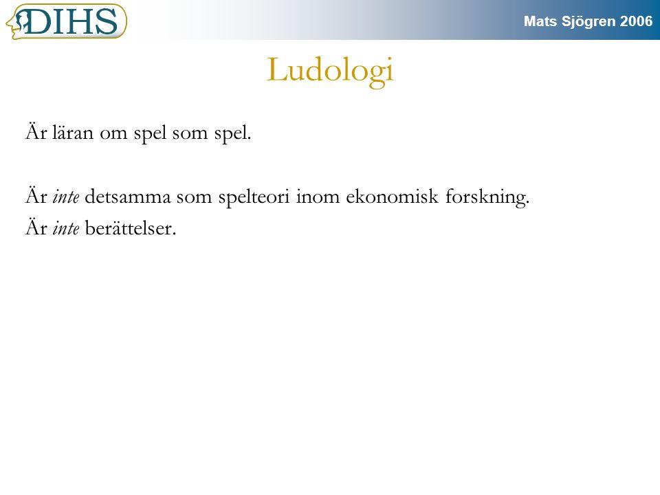 Mats Sjögren 2006 Ludus Början Mitten Slut Ludus-processen: (Gonzalos) Början Utveckling Resultat TriumfNederlag Traditionell berättelse