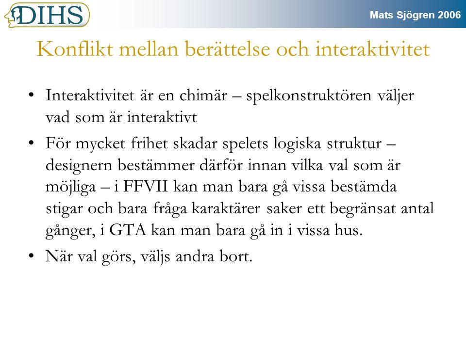Mats Sjögren 2006 Berättelsedrivet spel •Berättelsedrivet spel = Spel där berättelsen är en del av belöningen och drivkraften