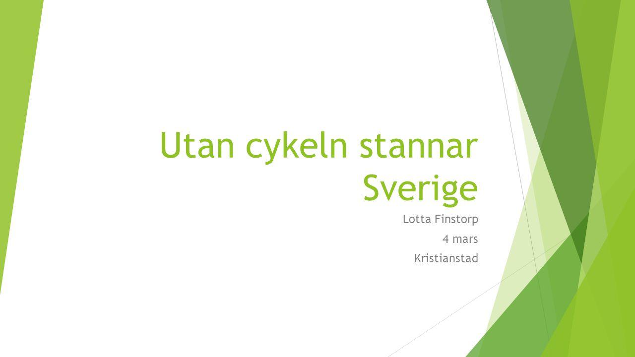 Utan cykeln stannar Sverige Lotta Finstorp 4 mars Kristianstad