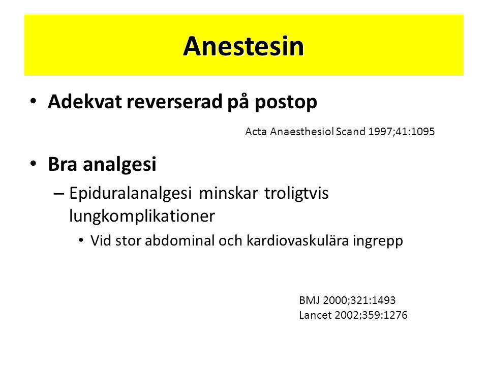 Anestesin • Adekvat reverserad på postop • Bra analgesi – Epiduralanalgesi minskar troligtvis lungkomplikationer • Vid stor abdominal och kardiovaskul
