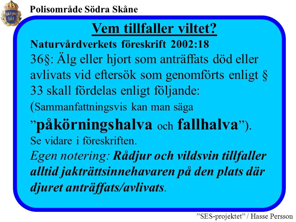 """Polisområde Södra Skåne """"SES-projektet"""" / Hasse Persson VIKTIGT Skilj mellan: •Eftersök som sker på uppdrag/fullmakt av jakträttsinnehavare och •Efter"""