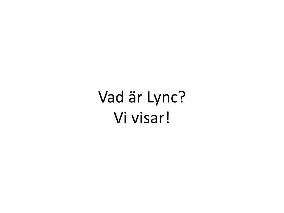 Vad är Lync? Vi visar!