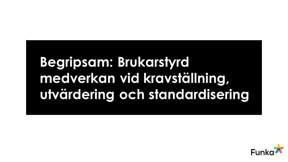 Begripsam: Brukarstyrd medverkan vid kravställning, utvärdering och standardisering