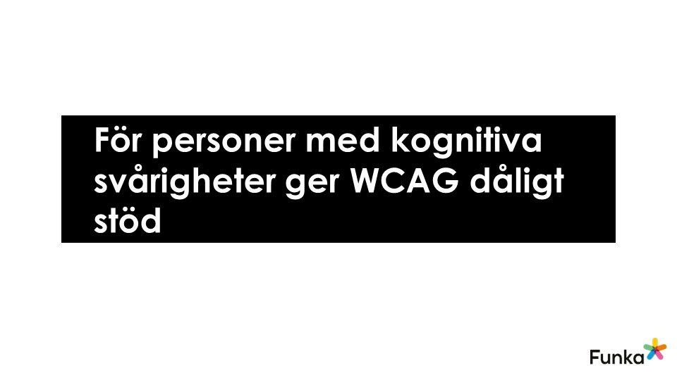 För personer med kognitiva svårigheter ger WCAG dåligt stöd
