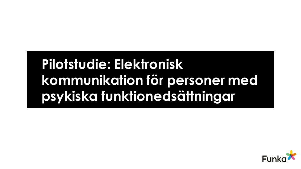 Pilotstudie: Elektronisk kommunikation för personer med psykiska funktionedsättningar