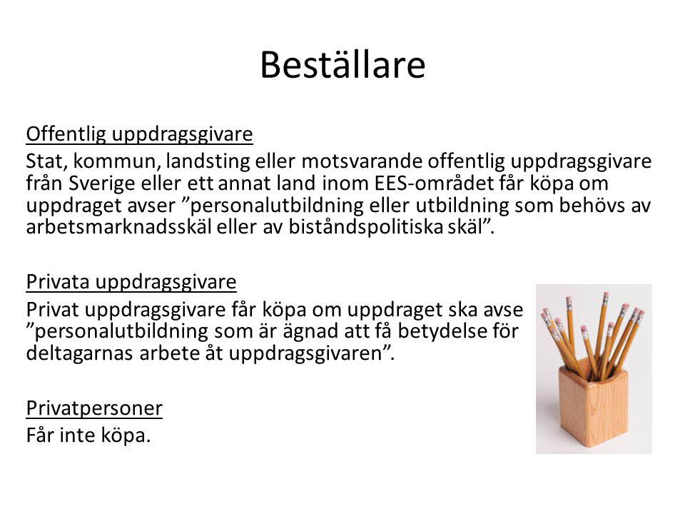 Beställare Offentlig uppdragsgivare Stat, kommun, landsting eller motsvarande offentlig uppdragsgivare från Sverige eller ett annat land inom EES-områ