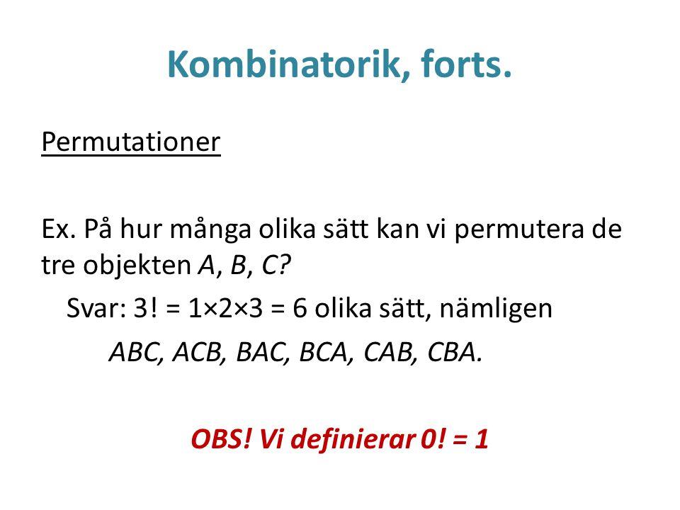 Kombinatorik, forts.Permutationer Ex.