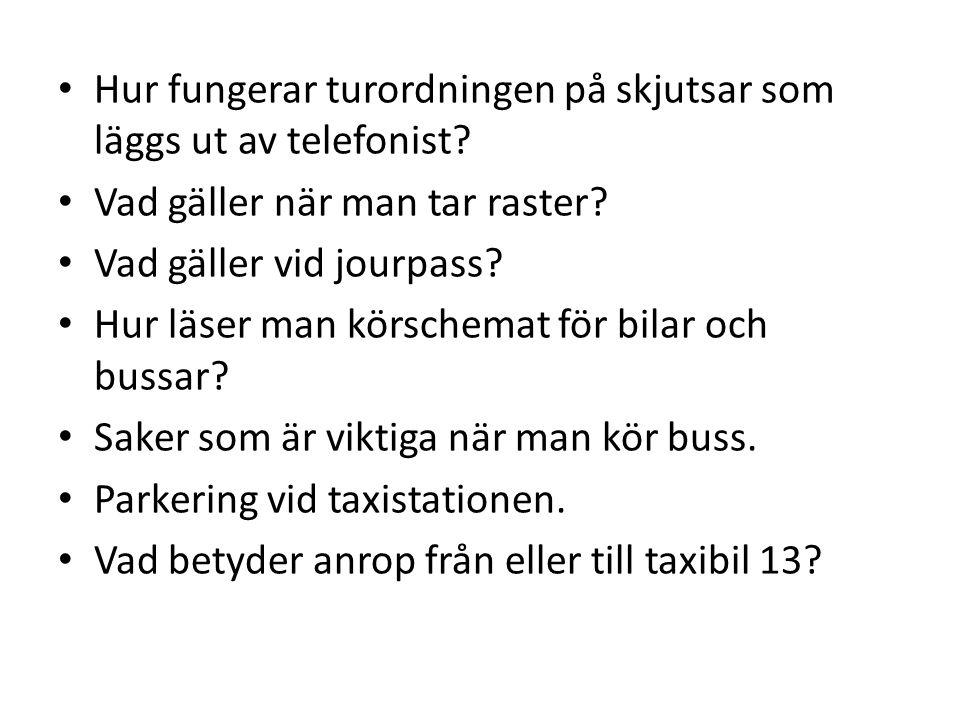 • Hur ska vi sköta våra fordon. • Vad gäller på taxistationen. • Kan man neka personer från att åka? • Vad gäller om fordonet t ex blir ned spytt? • N