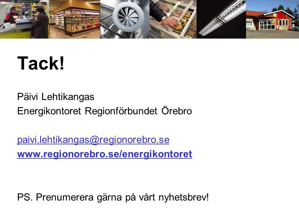 Tack! Päivi Lehtikangas Energikontoret Regionförbundet Örebro paivi.lehtikangas@regionorebro.se www.regionorebro.se/energikontoret PS. Prenumerera gär