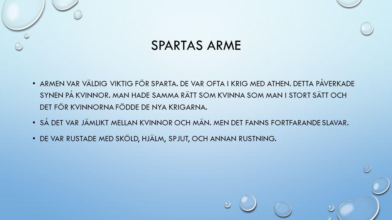 SPARTAS ARME • ARMEN VAR VÄLDIG VIKTIG FÖR SPARTA.