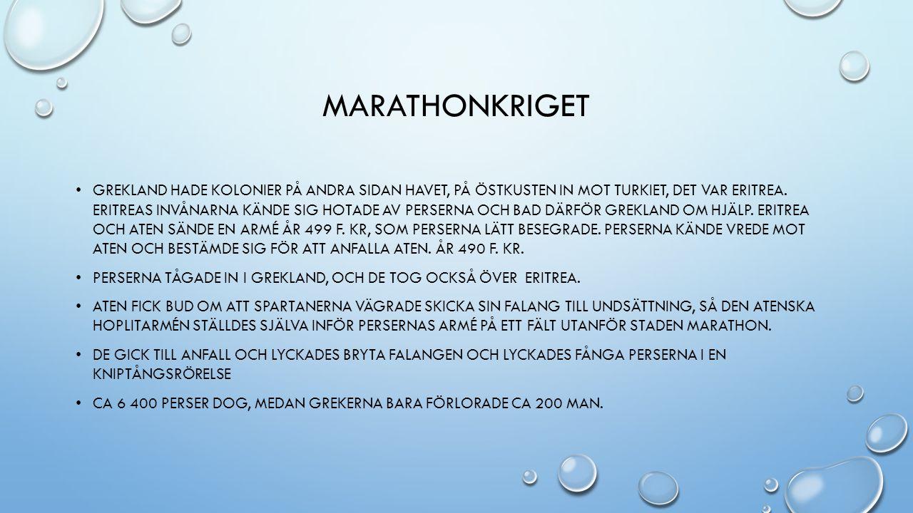 MARATHONKRIGET • GREKLAND HADE KOLONIER PÅ ANDRA SIDAN HAVET, PÅ ÖSTKUSTEN IN MOT TURKIET, DET VAR ERITREA.