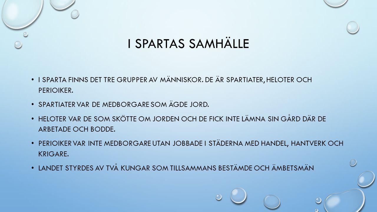I SPARTAS SAMHÄLLE • I SPARTA FINNS DET TRE GRUPPER AV MÄNNISKOR.