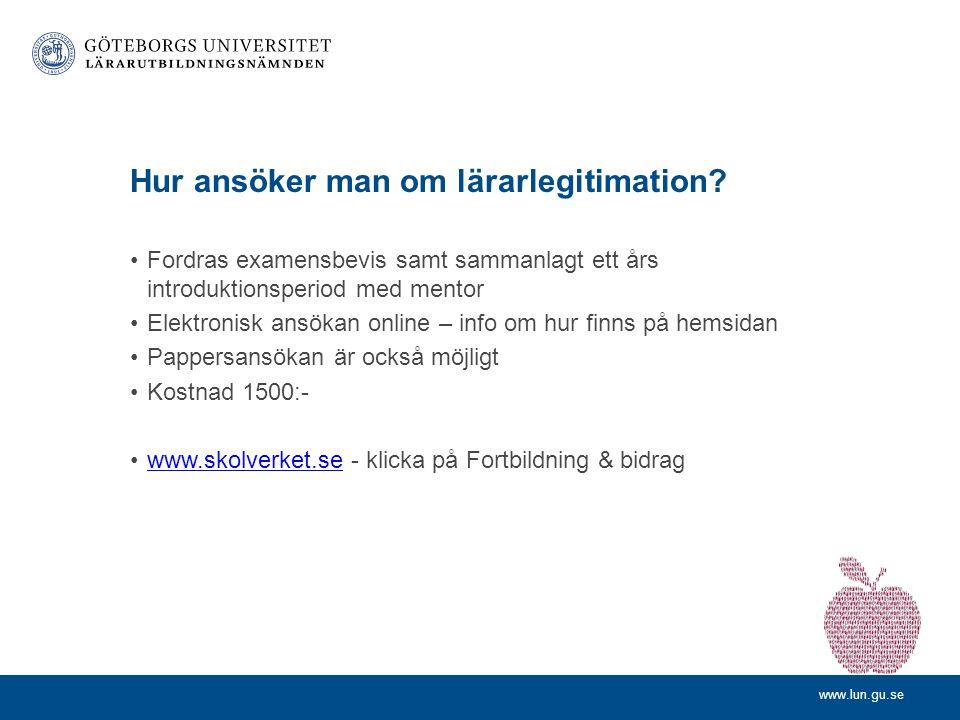 www.lun.gu.se Hur ansöker man om lärarlegitimation.