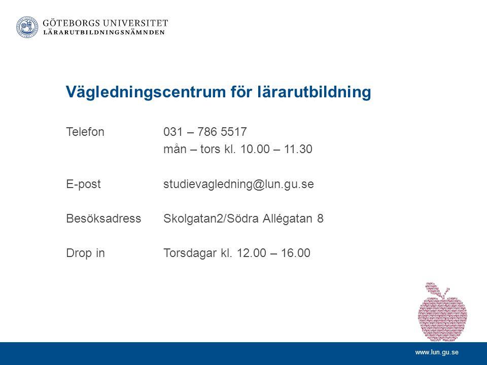 www.lun.gu.se Vägledningscentrum för lärarutbildning Telefon031 – 786 5517 mån – tors kl.