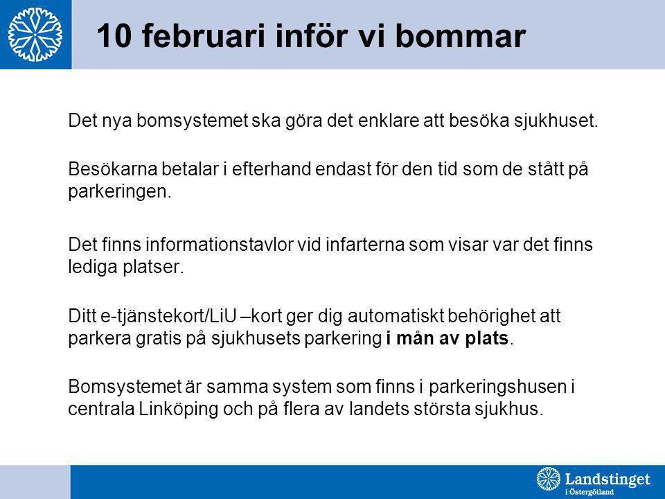 10 februari inför vi bommar Det nya bomsystemet ska göra det enklare att besöka sjukhuset. Besökarna betalar i efterhand endast för den tid som de stå