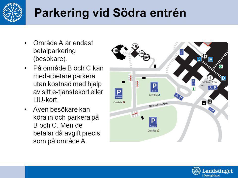 Parkering vid Södra entrén •Område A är endast betalparkering (besökare). •På område B och C kan medarbetare parkera utan kostnad med hjälp av sitt e-