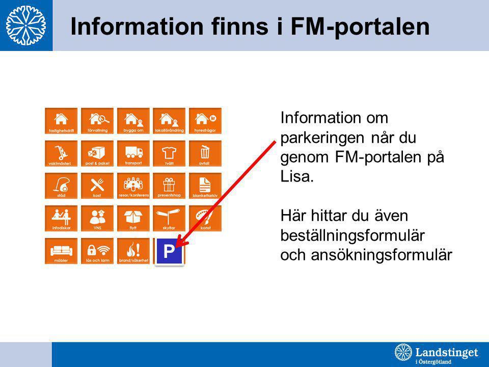 Information finns i FM-portalen P P Information om parkeringen når du genom FM-portalen på Lisa. Här hittar du även beställningsformulär och ansökning