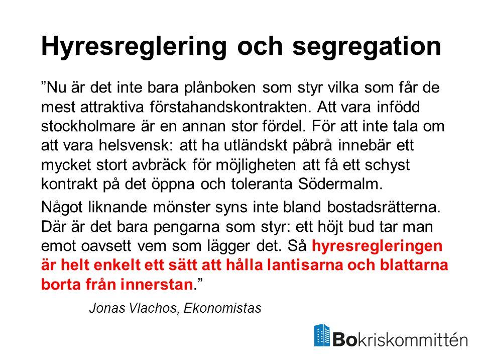 """Hyresreglering och segregation """"Nu är det inte bara plånboken som styr vilka som får de mest attraktiva förstahandskontrakten. Att vara infödd stockho"""