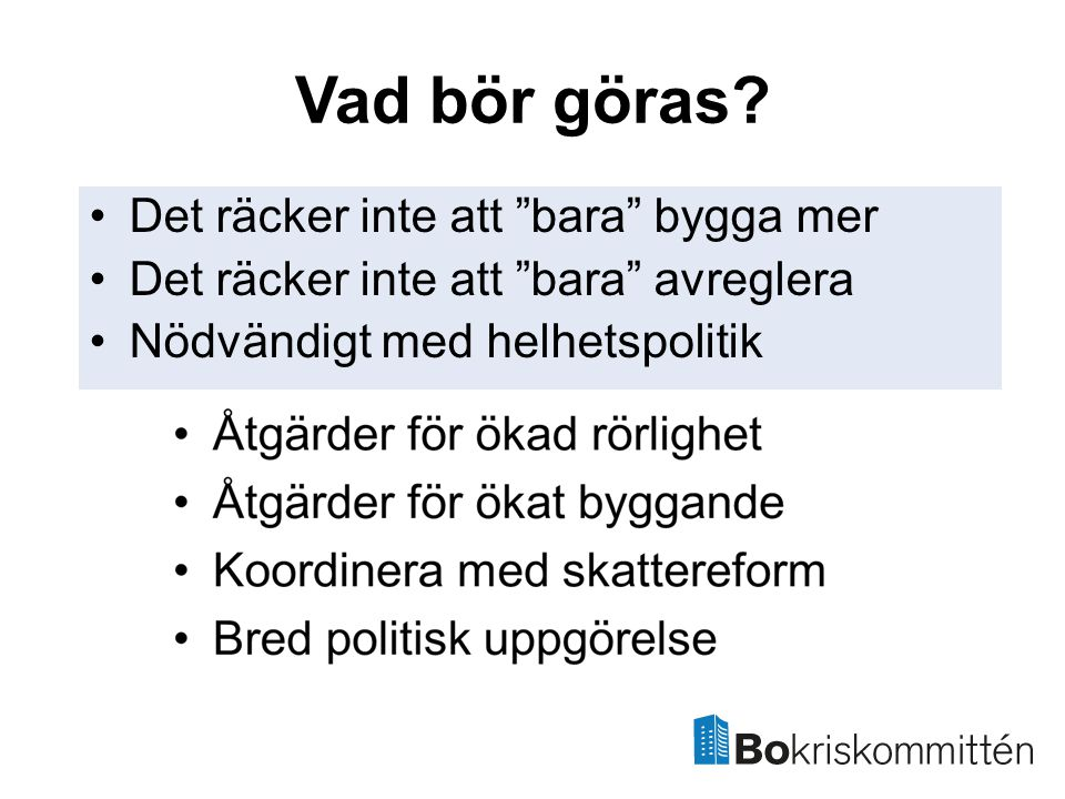Hyresregleringen •Det svenska hyressystemet unikt •Kollektiva förhandlingar •Reglerat pris består även vid flytt och byten •Höga samhällsekonomiska kostnader •Skadar sysselsättningen •Har ej brutit segregationen