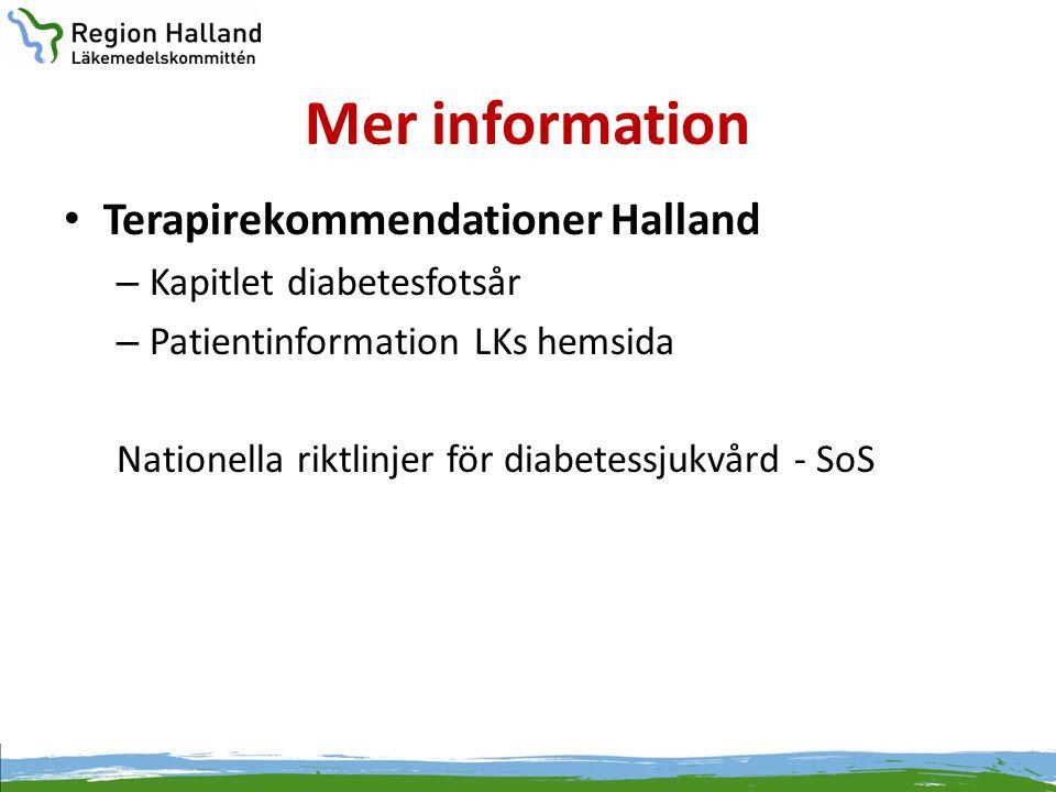 Mer information • Terapirekommendationer Halland – Kapitlet diabetesfotsår – Patientinformation LKs hemsida Nationella riktlinjer för diabetessjukvård
