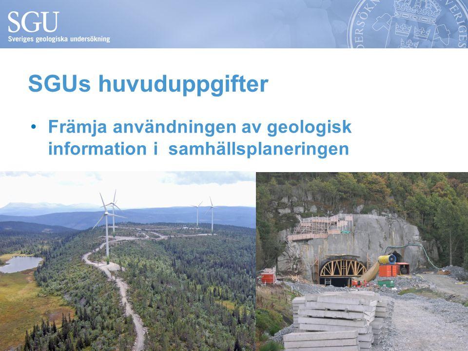 SGUs huvuduppgifter •Främja användningen av geologisk information i samhällsplaneringen