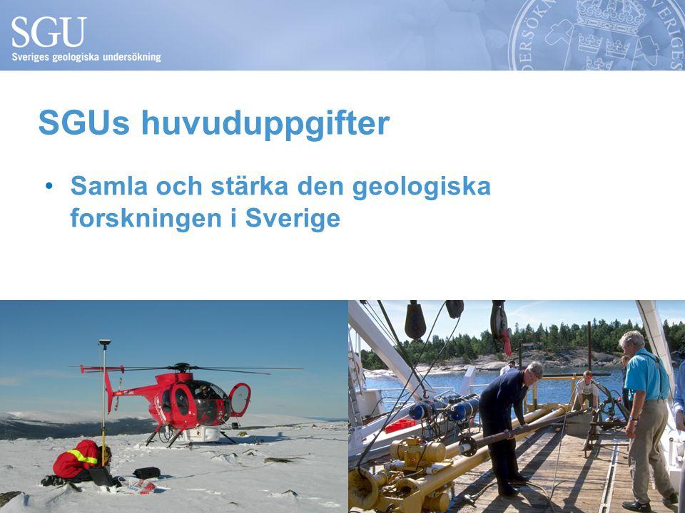 SGUs huvuduppgifter •Samla och stärka den geologiska forskningen i Sverige