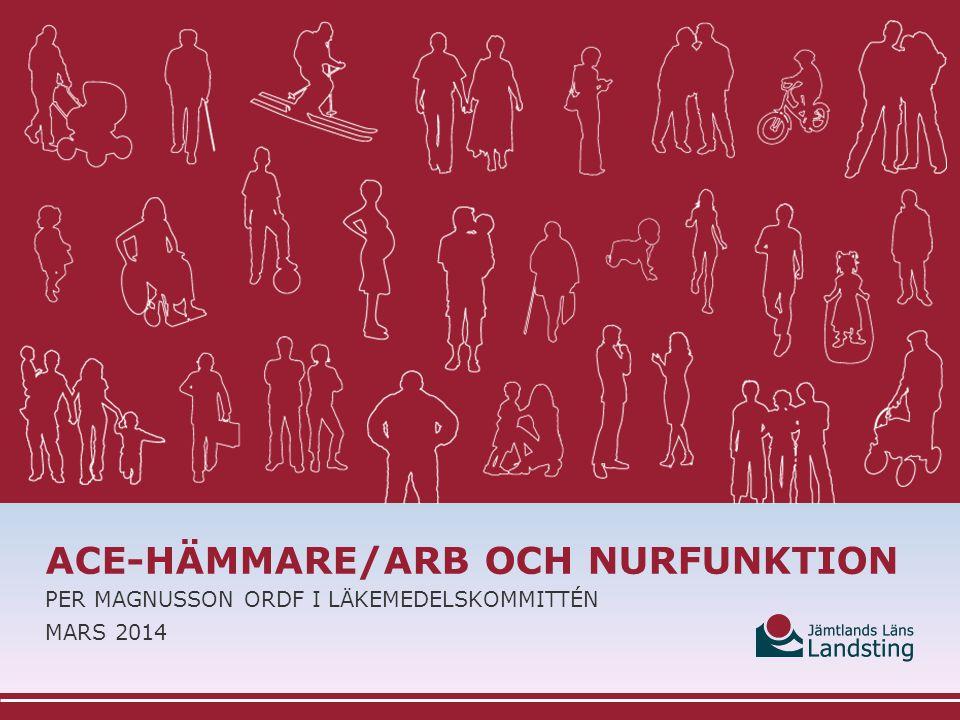 ACE-HÄMMARE/ARB OCH NURFUNKTION PER MAGNUSSON ORDF I LÄKEMEDELSKOMMITTÉN MARS 2014