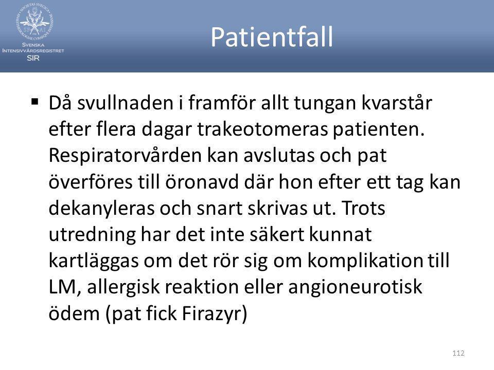 Patientfall  Då svullnaden i framför allt tungan kvarstår efter flera dagar trakeotomeras patienten.