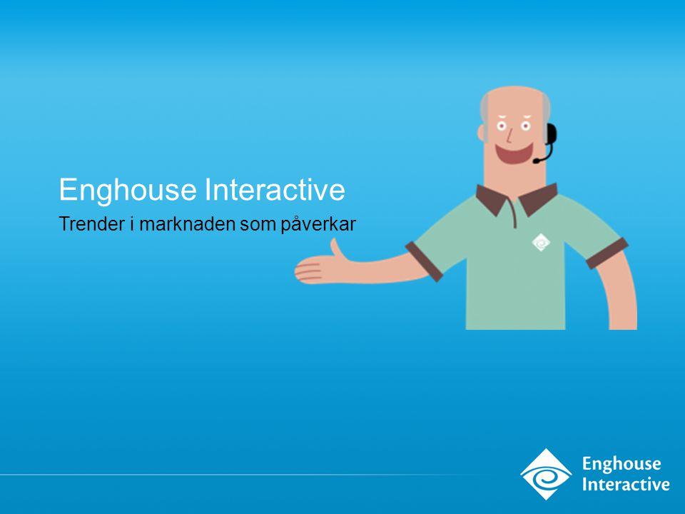 Enghouse Interactive Trender i marknaden som påverkar