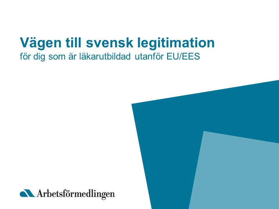 Vägen till svensk legitimation för dig som är läkarutbildad utanför EU/EES
