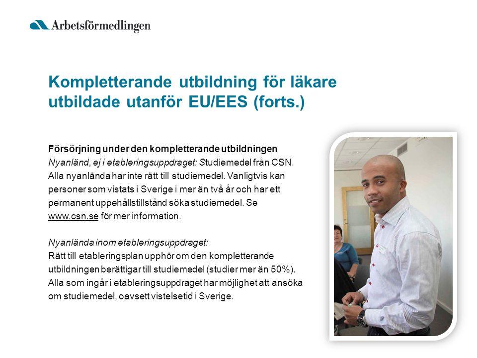 Kompletterande utbildning för läkare utbildade utanför EU/EES (forts.) Försörjning under den kompletterande utbildningen Nyanländ, ej i etableringsupp