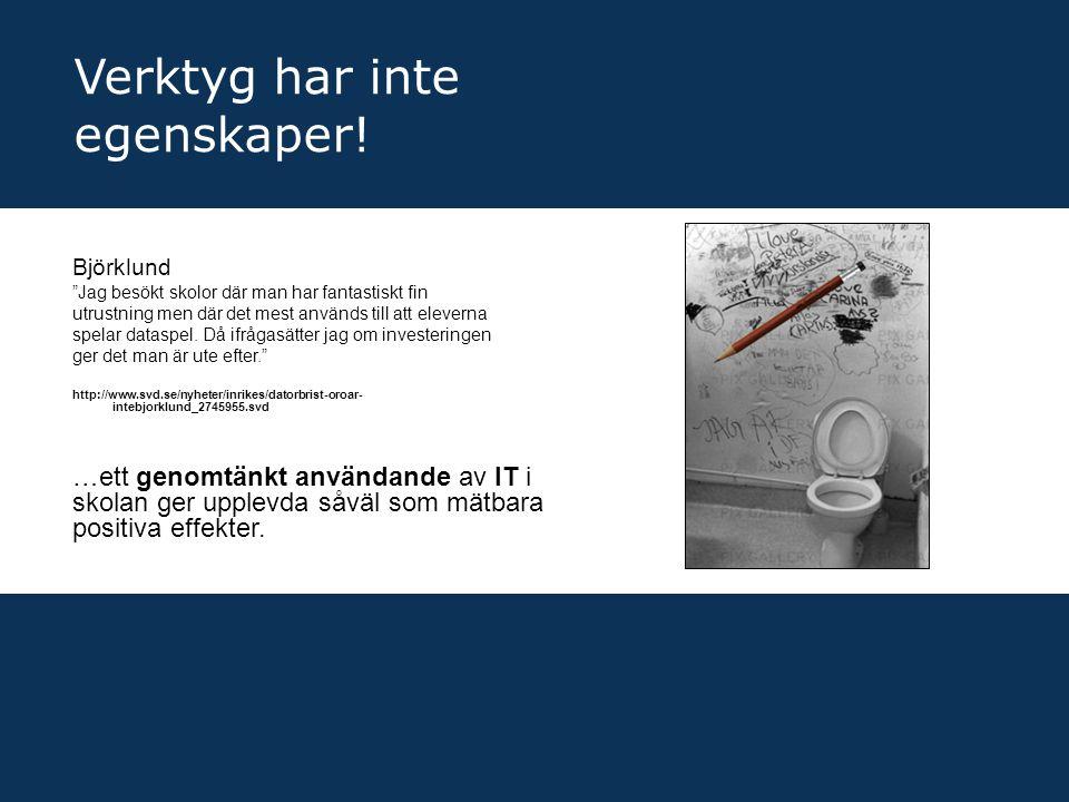 """Björklund """"Jag besökt skolor där man har fantastiskt fin utrustning men där det mest används till att eleverna spelar dataspel. Då ifrågasätter jag om"""