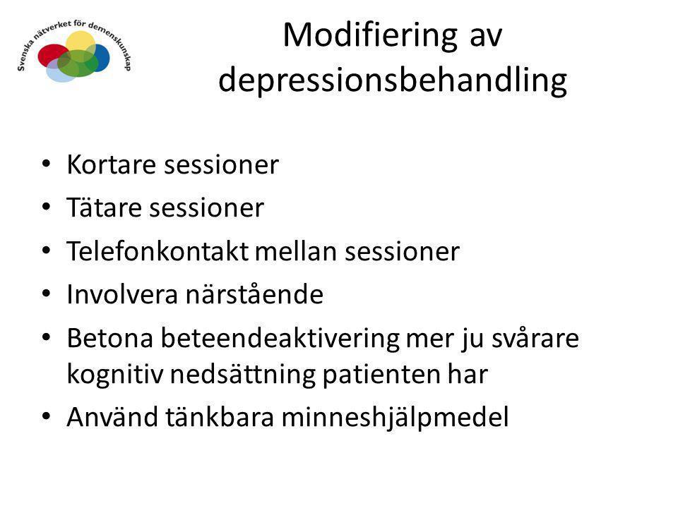 Modifiering av depressionsbehandling • Kortare sessioner • Tätare sessioner • Telefonkontakt mellan sessioner • Involvera närstående • Betona beteende