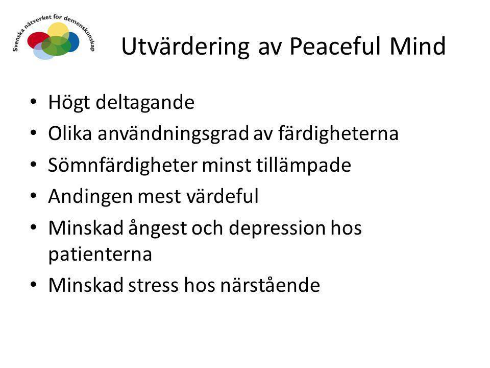 Utvärdering av Peaceful Mind • Högt deltagande • Olika användningsgrad av färdigheterna • Sömnfärdigheter minst tillämpade • Andingen mest värdeful •